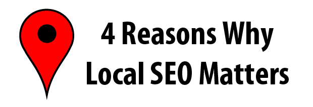 4 Reasons Why Local SEO Matters